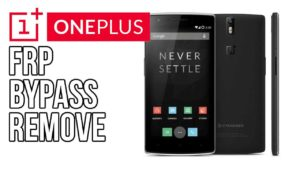 How to Remove Bypass Google Account Lock FRP on Oneplus 1, 2, 3 and 3T 2017