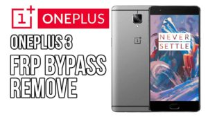 One Plus 3 A3000, A3003 One Plus Three Bypass Google Account lock