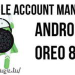 Google Account Manager Oreo 8.0, 8.1 APK API 26 API 27