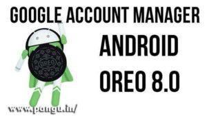 Google Account Manager oreo 8.0, 8.1 apk