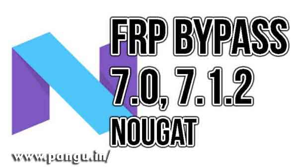 How to Bypass Nougat FRP unlock 7.0, 7.1.2 2018